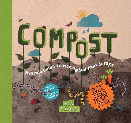 Compost: A Family Guide to Making S