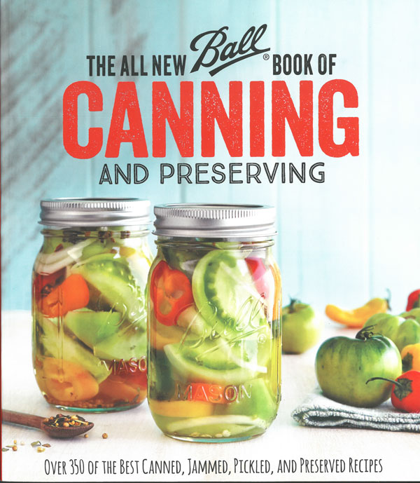 The All New Ball Book of Canning an
