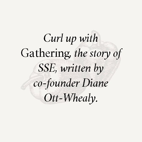 Curl up with Gathering, the story of SSE, written by co-founder Diane Ott Whealy.