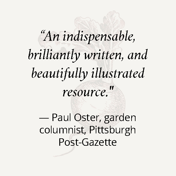 An indispensable, brilliantly written, and beautifully illustrated resource. -Paul Oster, garden columnist, Pittsburg Post-Gazette